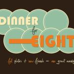 Dinner for Eight