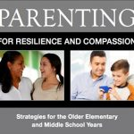 Parenting for Resilience & Compassion